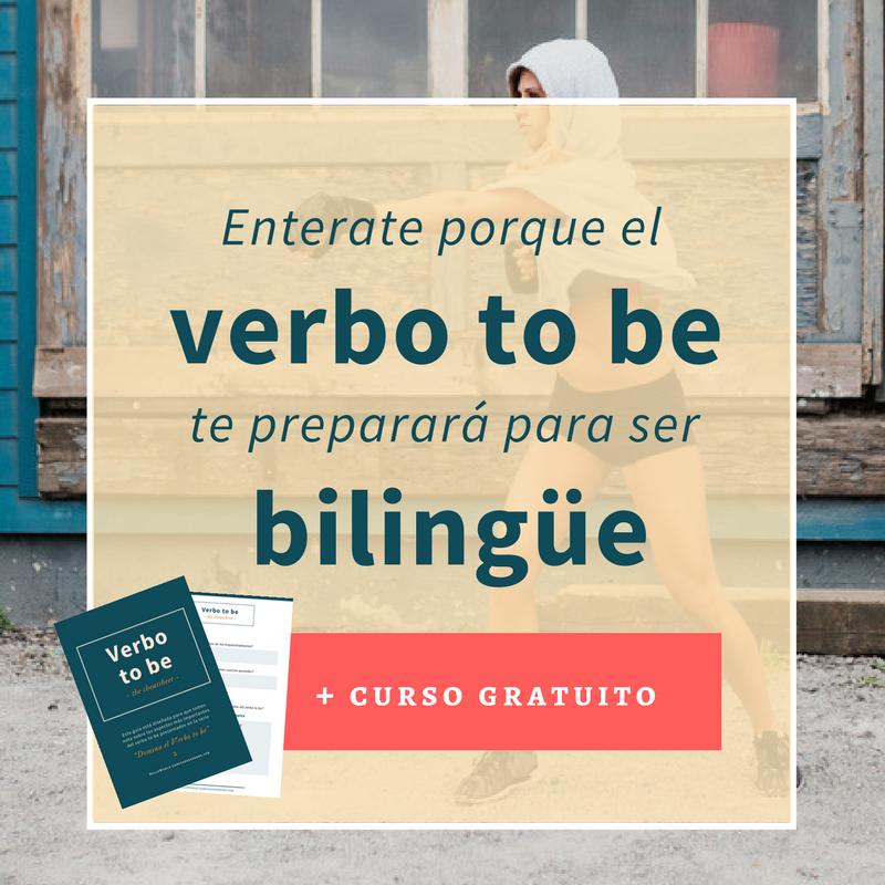 porque el verbo to be te preparara para ser bilingue